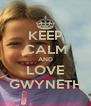 KEEP CALM AND LOVE GWYNETH - Personalised Poster A4 size