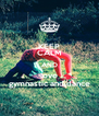 KEEP CALM AND love gymnastic and dance - Personalised Poster A4 size
