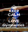 KEEP CALM AND LOVE Gymnastics  - Personalised Poster A4 size