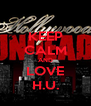 KEEP CALM AND LOVE H.U. - Personalised Poster A4 size