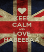 KEEP CALM AND LOVE HABEEBAA - Personalised Poster A4 size