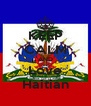 KEEP CALM AND Love Haitian - Personalised Poster A4 size