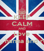 KEEP CALM AND Love Haley , hanna and reagan - Personalised Poster A4 size