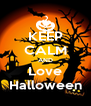 KEEP CALM AND Love Halloween - Personalised Poster A4 size