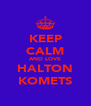 KEEP CALM AND LOVE HALTON KOMETS - Personalised Poster A4 size