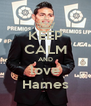 KEEP CALM AND love Hames - Personalised Poster A4 size
