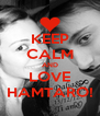 KEEP CALM AND LOVE HAMTARO! - Personalised Poster A4 size