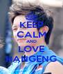 KEEP CALM AND LOVE HANGENG - Personalised Poster A4 size