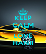 KEEP CALM AND LOVE HANII - Personalised Poster A4 size