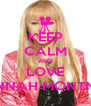 KEEP CALM AND LOVE HANNAH MONTNNA - Personalised Poster A4 size