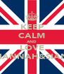 KEEP CALM AND LOVE HANNAH&SIAN - Personalised Poster A4 size