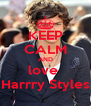 KEEP CALM AND love  Harrry Styles - Personalised Poster A4 size