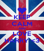 KEEP CALM AND LOVE HARRY <3 - Personalised Poster A4 size