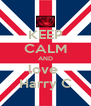 KEEP CALM AND love  Harry C - Personalised Poster A4 size
