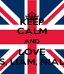 KEEP CALM AND LOVE HARRY, LOUIS, LIAM, NIALL AND ZAYN - Personalised Poster A4 size