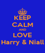 KEEP CALM AND LOVE Harry & Niall - Personalised Poster A4 size