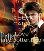 KEEP CALM AND Love Harry potter books - Personalised Poster A4 size