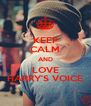 KEEP CALM AND LOVE HARRY'S VOICE - Personalised Poster A4 size