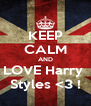 KEEP CALM AND LOVE Harry  Styles <3 ! - Personalised Poster A4 size