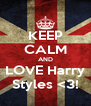 KEEP CALM AND LOVE Harry Styles <3! - Personalised Poster A4 size