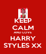 KEEP CALM AND LOVE HARRY STYLES XX - Personalised Poster A4 size