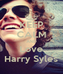 KEEP CALM AND Love Harry Syles - Personalised Poster A4 size