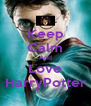 Keep Calm And Love  HarryPotter  - Personalised Poster A4 size
