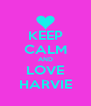 KEEP CALM AND LOVE HARVIE - Personalised Poster A4 size