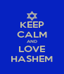 KEEP CALM AND LOVE HASHEM - Personalised Poster A4 size
