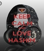 KEEP CALM AND LOVE HASHIM - Personalised Poster A4 size