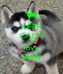 KEEP CALM AND love hasky - Personalised Poster A4 size