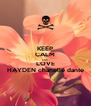 KEEP CALM AND LOVE HAYDEN chanelle dante - Personalised Poster A4 size