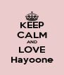 KEEP CALM AND LOVE Hayoone - Personalised Poster A4 size