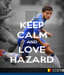 KEEP CALM AND LOVE HAZARD - Personalised Poster A4 size