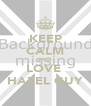 KEEP CALM AND LOVE  HAZEL GUY - Personalised Poster A4 size