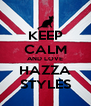 KEEP CALM AND LOVE HAZZA STYLES - Personalised Poster A4 size