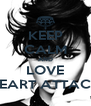 KEEP CALM AND LOVE HEART ATTACK - Personalised Poster A4 size