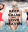 KEEP CALM AND LOVE HEAVEN - Personalised Poster A4 size