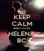 KEEP CALM AND LOVE HELENA BC - Personalised Poster A4 size