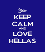 KEEP CALM AND LOVE HELLAS - Personalised Poster A4 size
