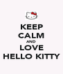 KEEP CALM AND LOVE HELLO KITTY - Personalised Poster A4 size