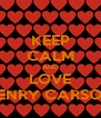 KEEP CALM AND LOVE HENRY CARSON - Personalised Poster A4 size