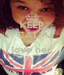 KEEP CALM AND love her :)  - Personalised Poster A4 size