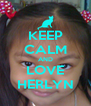 KEEP CALM AND LOVE HERLYN - Personalised Poster A4 size