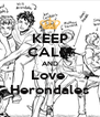 KEEP CALM AND Love  Herondales - Personalised Poster A4 size