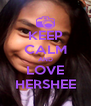 KEEP CALM AND LOVE HERSHEE - Personalised Poster A4 size