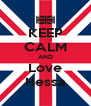 KEEP CALM AND Love Hessa - Personalised Poster A4 size