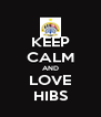 KEEP CALM AND LOVE HIBS - Personalised Poster A4 size