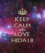 KEEP CALM AND LOVE HIDA18 - Personalised Poster A4 size