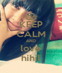 KEEP CALM AND love hihil - Personalised Poster A4 size